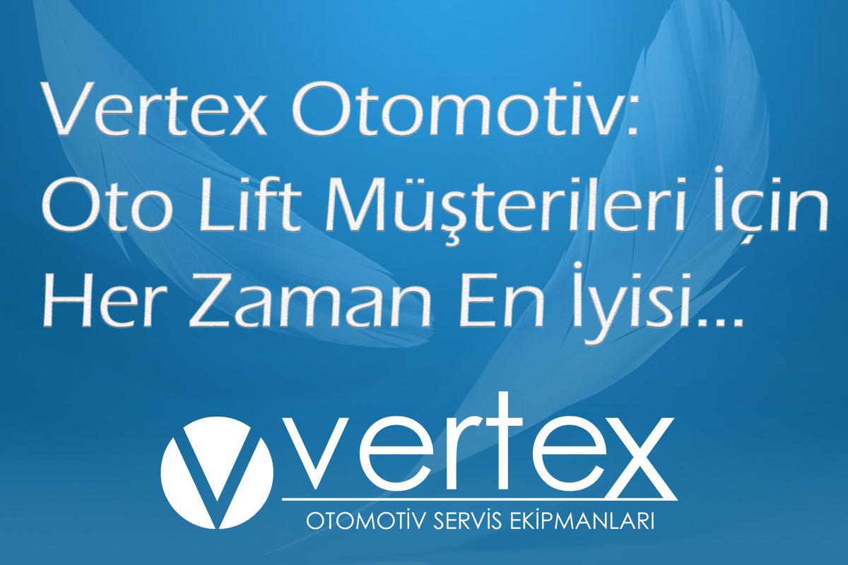 Vertex Otomotiv: Oto Lift Müşterileri İçin Her Zaman En İyisi